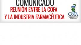 COMUNICADO – Trascendente reunión COFA – Industria Farmacéutica