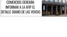 Comercios  deberán informar a la AFIP el detalle diario de las ventas
