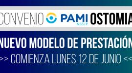 PAMI OSTOMIA – Comienza el lunes 12 de junio el nuevo modelo prestacional