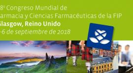 Se abre la inscripción al 78° Congreso Mundial de Farmacia de la FIP Glasgow 2018