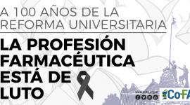 A 100 años de la Reforma Universitaria la profesión farmacéutica está de luto