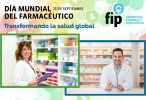"Día Mundial del Farmacéutico: ""Transformando la salud global"""